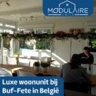 De luxe woonunits in de achtertuin bij Buf-Fete in België
